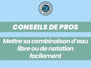 CONSEILS DE PROS : COMMENT ENFILER SA COMBINAISON D'EAU LIBRE OU DE NATATION FACILEMENT