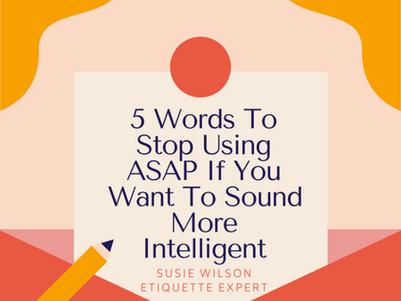 5 Words To Stop Using ASAP If You Want To Sound More Intelligent