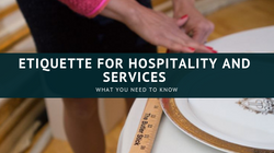 Etiquette for Hospitality Services