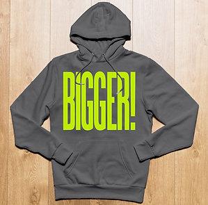 BIGGER Hoodie