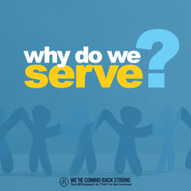 Why Do We Serve