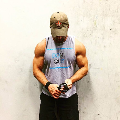 Don't Quit Muscle Tank