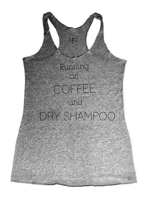 """Running on Coffee And Dry Shampoo"" Racerback"