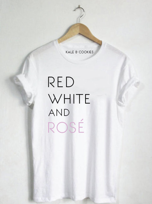 """Red White And Rosé"" Tee"