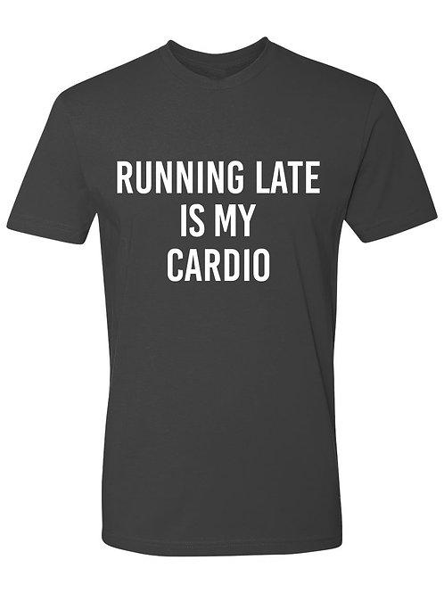 "Men's ""Running Late Is My Cardio"""