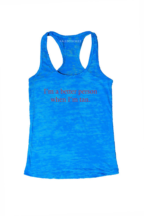 """Better Person When I'm Tan"" Burnout Tank"
