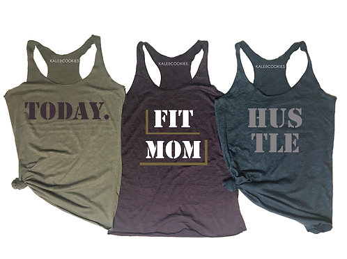 """Fit Mom/Today/Hustle"" Racerback"