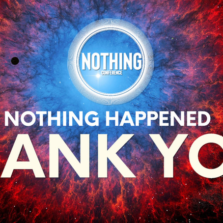 Nothing Happened - Thank you!