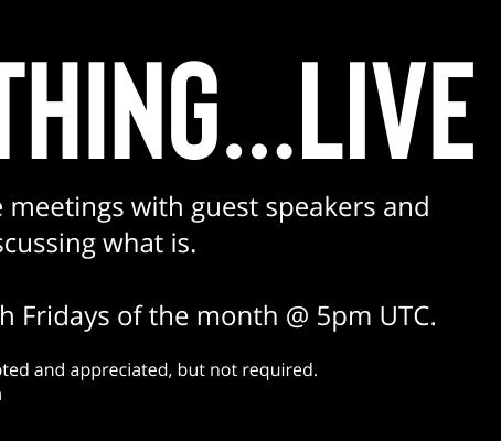 Nothing...LIVE (Bi-Weekly Nonduality Meetings)