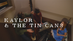 kaylor and the tin cans.png