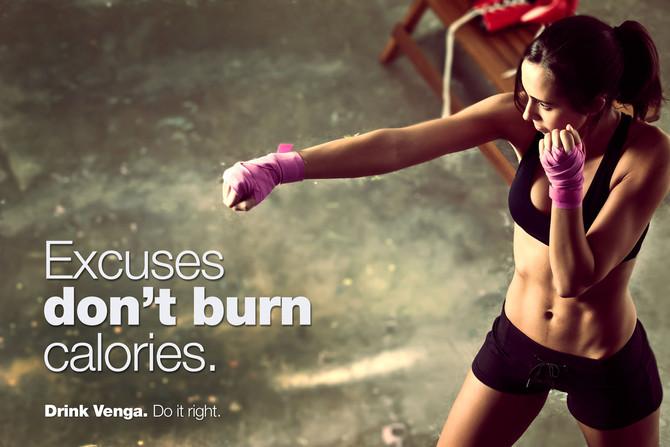 Excuses don't burn calories.