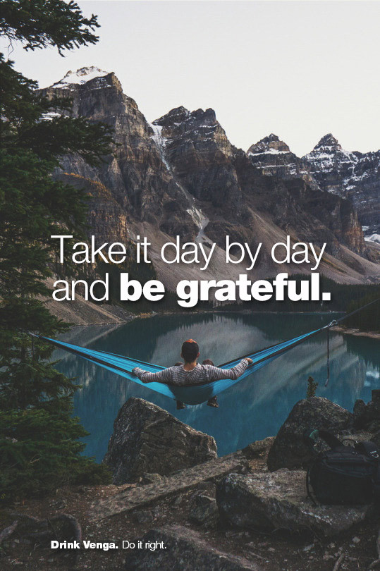 Take it day by day and be grateful.
