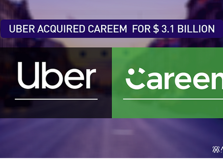 What do you think about Uber's acquisition of Careem ?