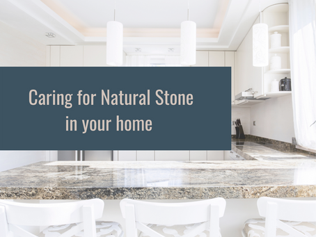 Caring for Natural Stone in your home