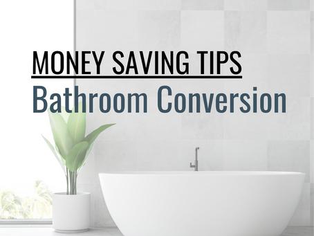 Money Saving Top Tips - Bathroom Conversion