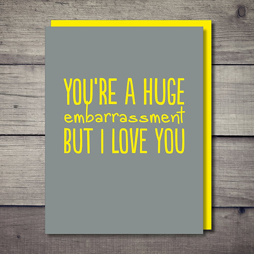 Huge Embarrassment Card