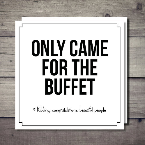 Only Came for the Buffet Card