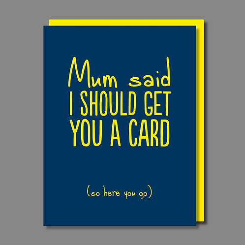 Mum Said Card