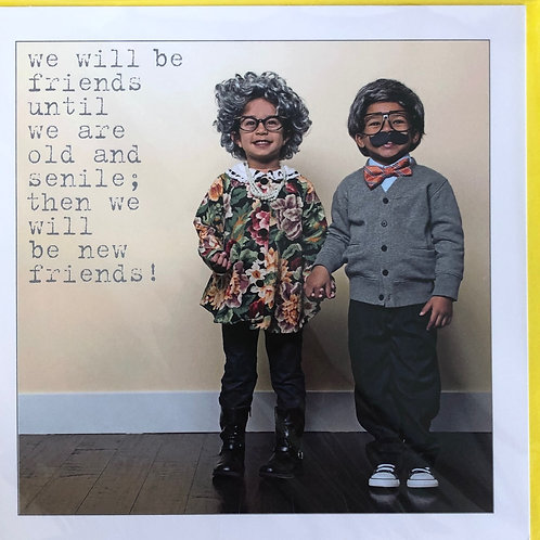 We Will Be Friends Card