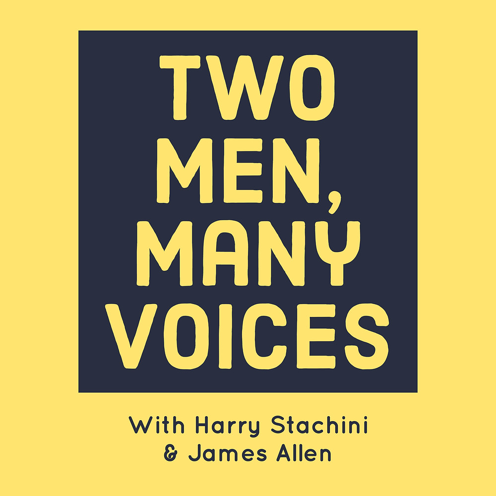 'Two Men, Many Voices' Podcast