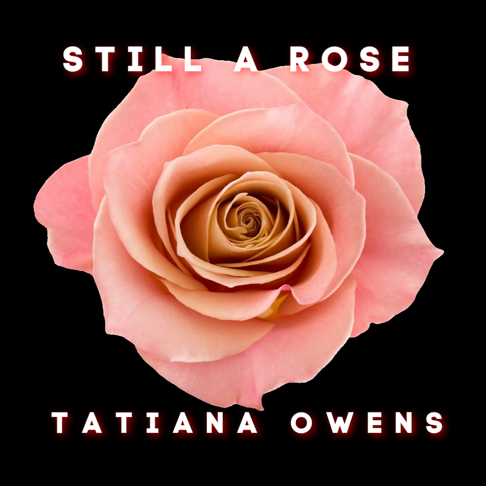 """Still A Rose"" from Tatiana Owens - produced by Miles Francis"