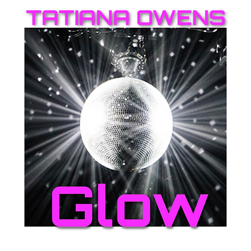 """Tatiana Owens """"Glow"""""""