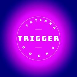 Trigger Tatiana Owens