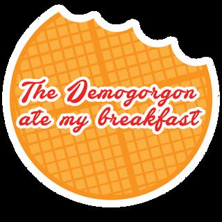 The Demogorgon ate my breakfast