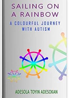 Adesola Toyin Adesokan, an author of 'Sailing on a Rainbow' and very inspirational mum....