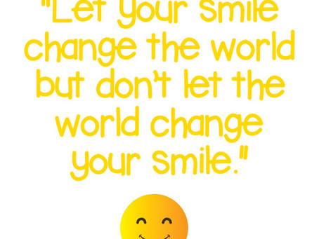 Let your smile change the world!!