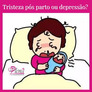 Tristeza pós parto (Baby Blues) ou depressão?