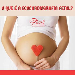 O que é a ecocardiografia fetal?