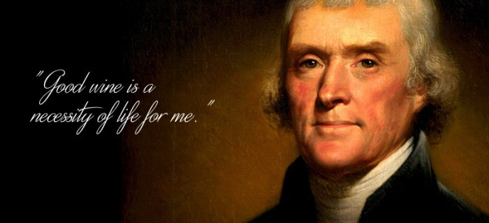 Thomas Jefferson   Good Wine Is A Necessity Of Life For Me   Veblen Wine
