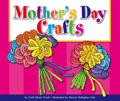 Mother's Day Crafts by Trudi Trueit