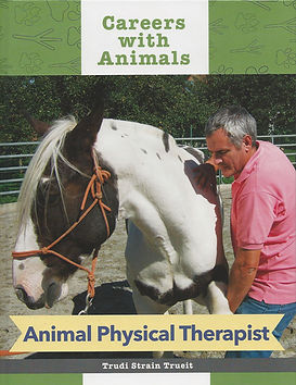 Careers with Animals: Animal Physical Therapist by Trudi Trueit