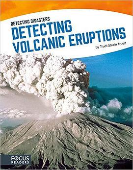 Detecting Volcanic Eruptions by Trudi Trueit