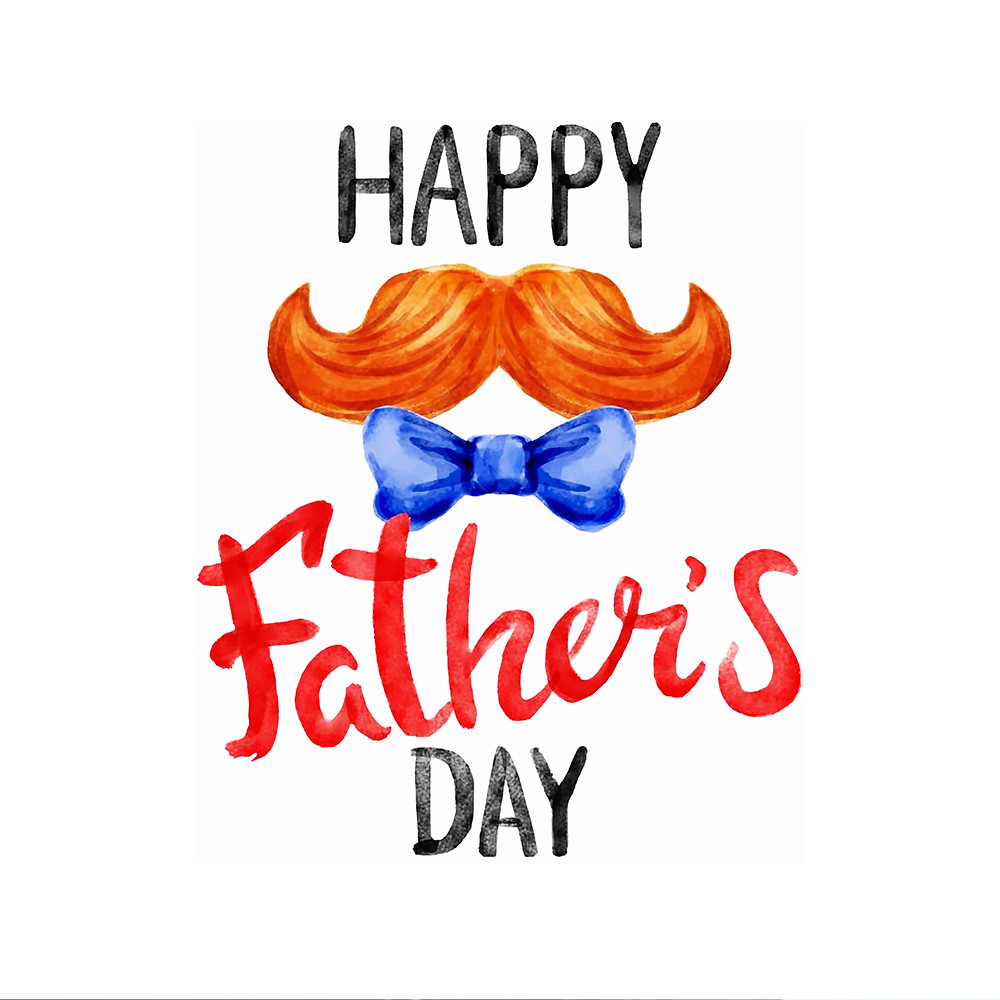 'Happy Father's Day' graphic with orange mustache and blue tie.