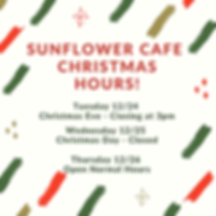 SUnflower Cafe christmas hours!.png