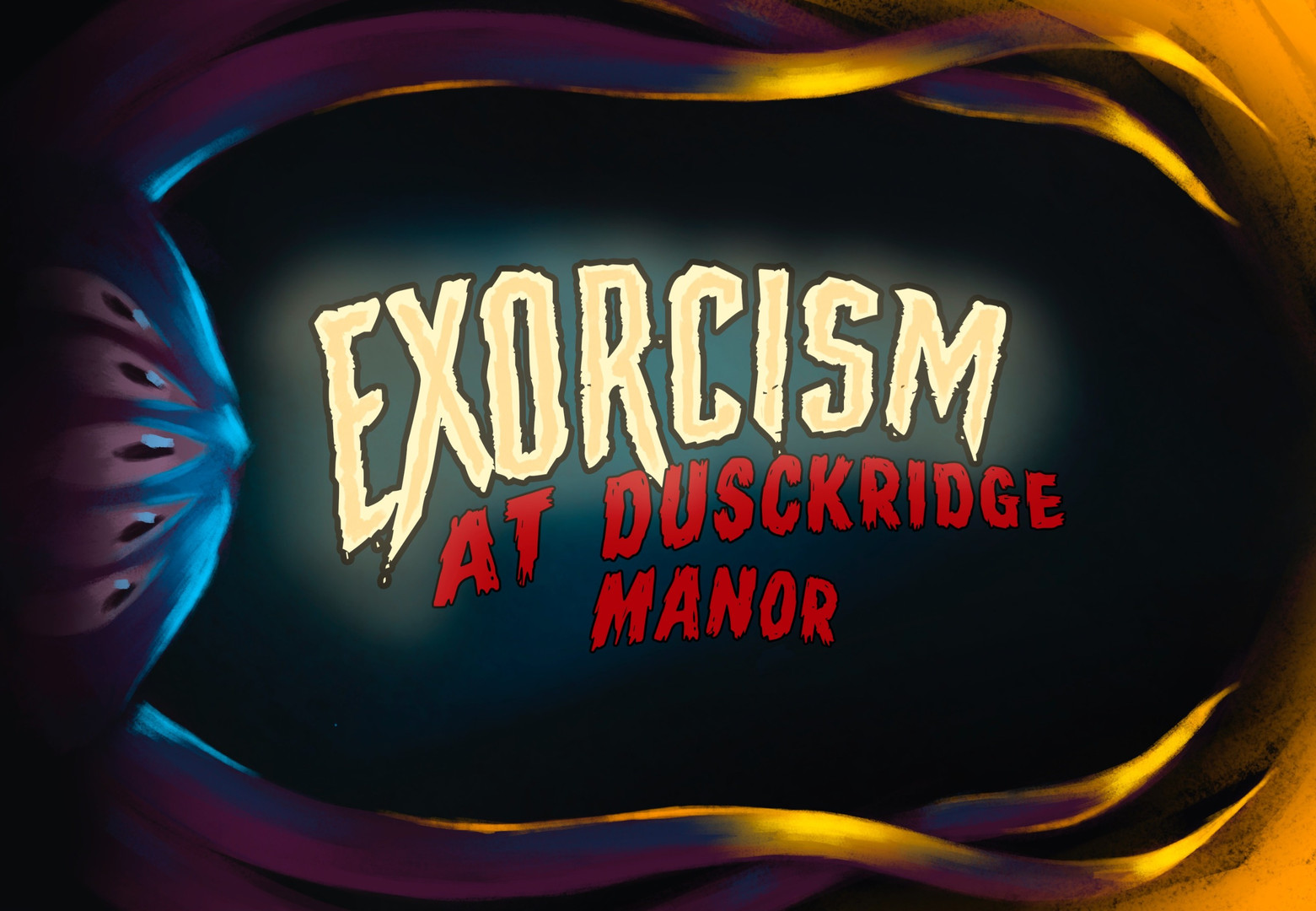 Exorcism At Dusckridge Manor