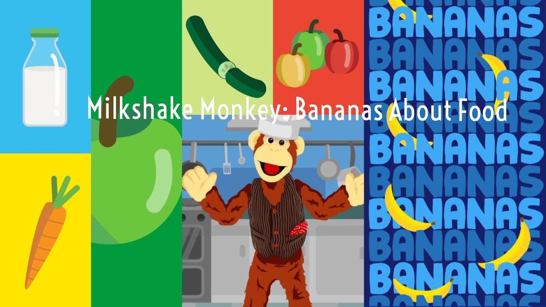 Milkshake Monkey: Bananas About Food