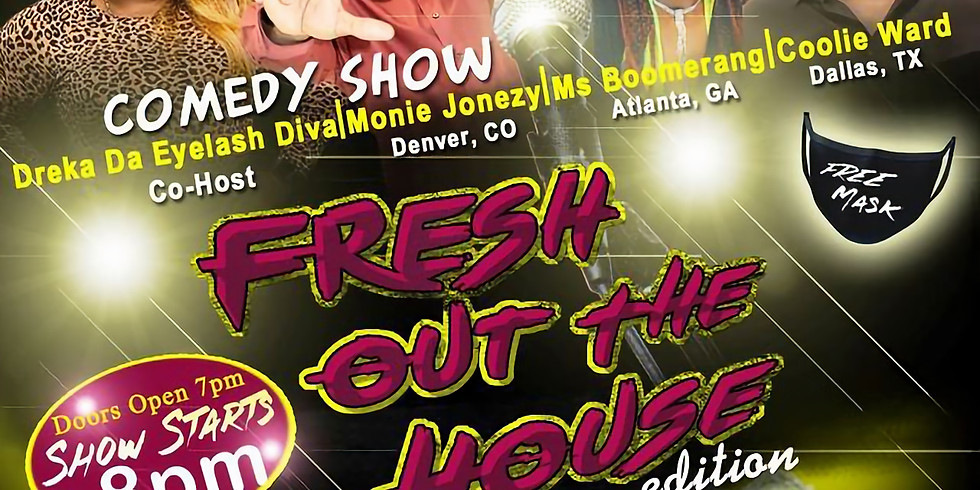 """""""Fresh Out the House Edition"""" Comedy Show"""