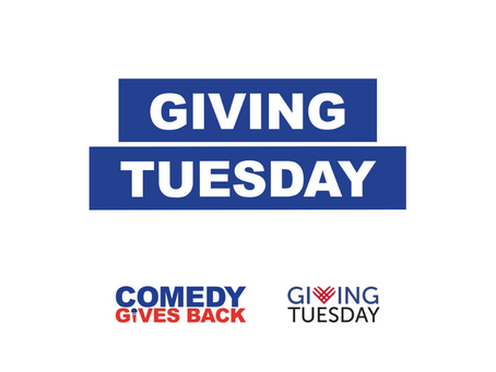 Celebrate #GivingTuesday With Comedy Gives Back