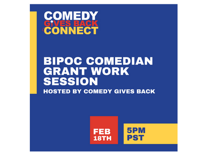 Comedy Gives Back Connect - BIPOC Work Session February 18