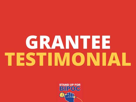 BIPOC Grant Recipient Testimonial