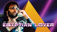 An Interview With Egyptian Lover By DJ A-L