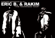"Eric B. & Rakim ""The Technique Tour"" Concert Review By DJ A-L"