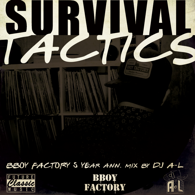 Survival Tactics - BBoy Factory 5 Year Anniversary Mix by DJ A-L
