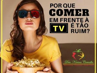 3 Super Motivos Para Evitar Comer Na Frente Da TV