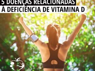 Descubra 5 Doenças Relacionadas com a Deficiência de Vitamina D