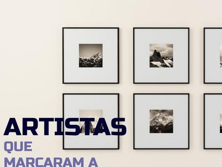 Artistas que marcaram história